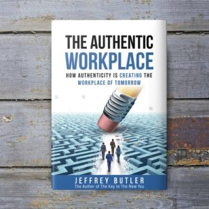 The Authentic Workplace